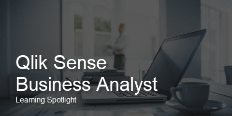 Qlik Sense Business Analyst Learning Spotlight